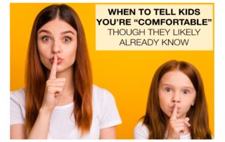 When to tell children you're comfortable